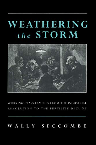 Weathering the Storm: Working-Class Families from the Industrial Revolution to the Fertility ...