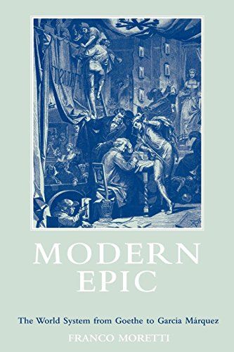 9781859840696: Modern Epic: The World System from Goethe to Garcia Marquez