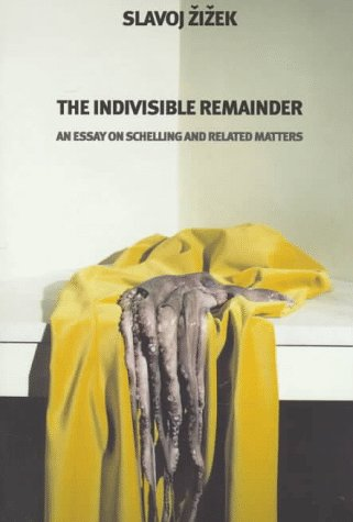 9781859840948: The Indivisible Remainder: An Essay on Schelling and Related Matters