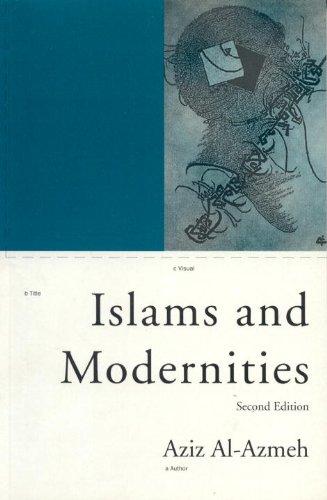 Islams and Modernities (Phronesis): Aziz Al-Azmeh