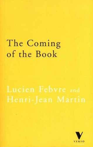 The Coming of the Book: The Impact: Lucien Lebvre and