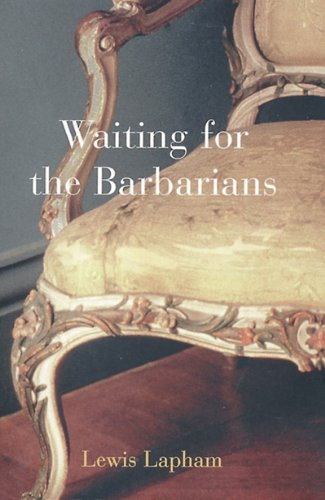 Waiting for the Barbarians (1859841198) by Lapham, Lewis