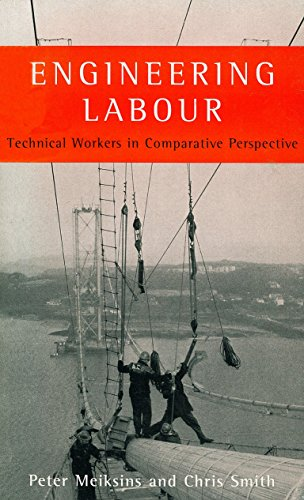 9781859841358: Engineering Labour: Technical Workers in Comparative Perspective
