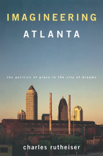 9781859841457: Imagineering Atlanta: The Politics of Place in the City of Dreams (Haymarket)