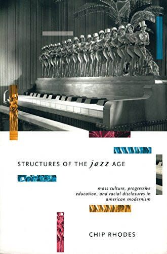 9781859842003: Structures of the Jazz Age: Mass Culture, Progressive Education and Racial Disclosures in American Modernism (Haymarket Series)