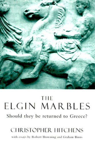 The Elgin Marbles. Should they be returned to Greece? With essays by Robert Browning and Graham ...