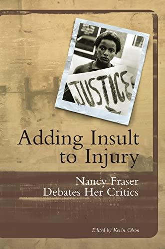 9781859842232: Adding Insult to Injury: Nancy Fraser Debates Her Critics