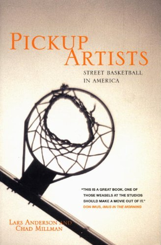 Pickup Artists: Street Basketball in America (Haymarket) (1859842356) by Anderson, Lars; Millman, Chad