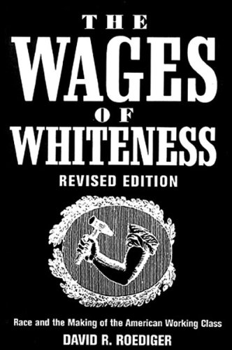 9781859842409: The Wages of Whiteness: Race and the Making of the American Working Class (Haymarket Series)