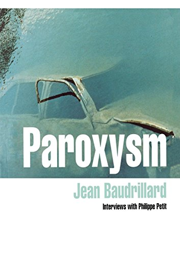 Paroxysm : interviews with Philippe Petit.: Baudrillard, Jean.