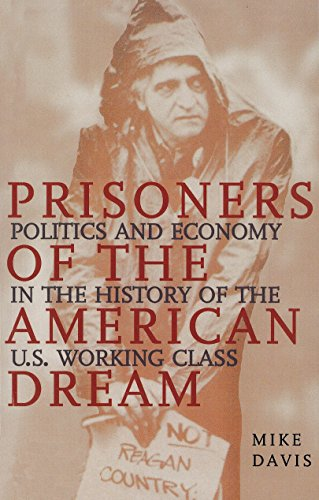 9781859842485: Prisoners of the American Dream: Politics and Economy in the History of the US Working Class