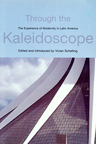 Through the Kaleidoscope: The Experience of Modernity: Canclini, Nestor Garcia