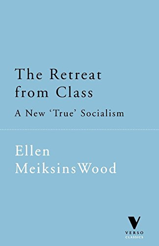 9781859842706: The Retreat From Class: A New True Socialism