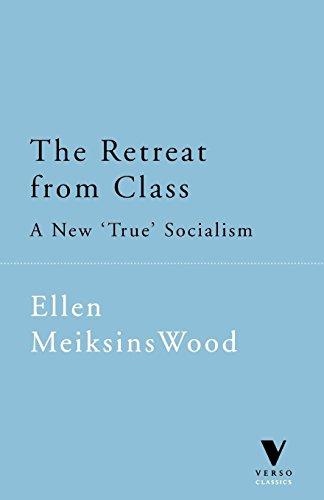 9781859842706: Retreat from Class: A New True Socialism (Verso Classics)