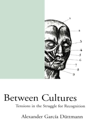 9781859842737: Between Cultures: Tensions in the Struggle for Recognition