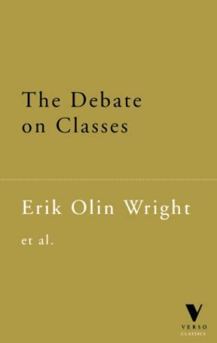 The Debate on Classes: Erik Olin Wright