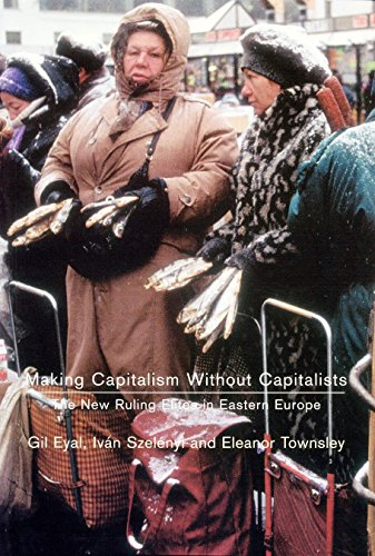 9781859843123: Making Capitalism Without Capitalists: The New Ruling Elites in Eastern Europe