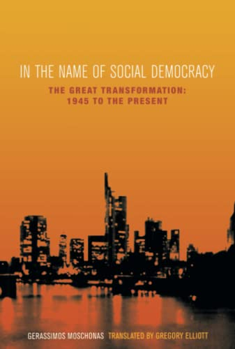 9781859843468: In the Name of Social Democracy: The Great Transformation from 1945 to the Present