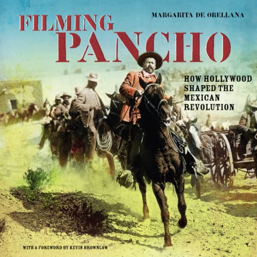 9781859843482: Filming Pancho Villa: How Hollywood Shaped the Mexican Revolution