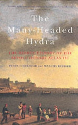 9781859844205: The Many-Headed Hydra: The Hidden History of the Revolutionary Atlantic