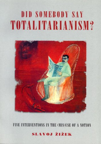 9781859844250: Did Somebody Say Totalitarianism: Five Interventions in the (Mis) Use of a Notion