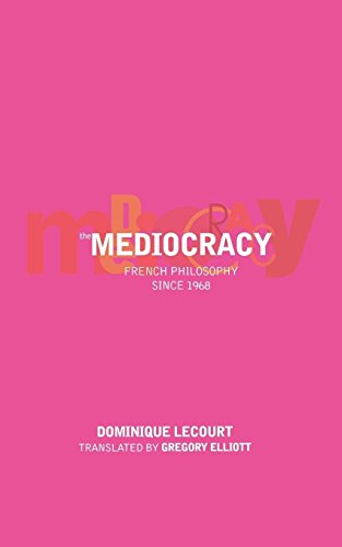 9781859844304: The Mediocracy: French Philosophy Since the Mid-1970s: French Philosophy Since 1968