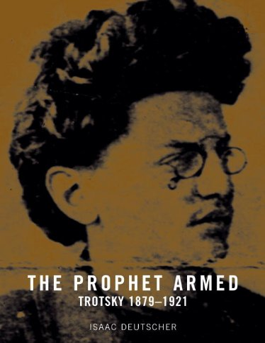 9781859844410: The Prophet Armed: Trotsky 1879-1921