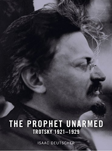 9781859844465: The Prophet Unarmed: Trotsky 1921-1929