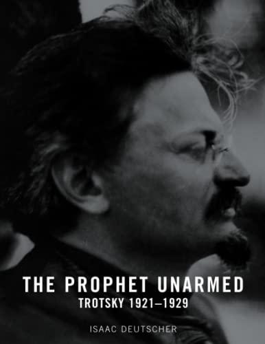 9781859844465: The Prophet Unarmed: Trotsky 1921-1929