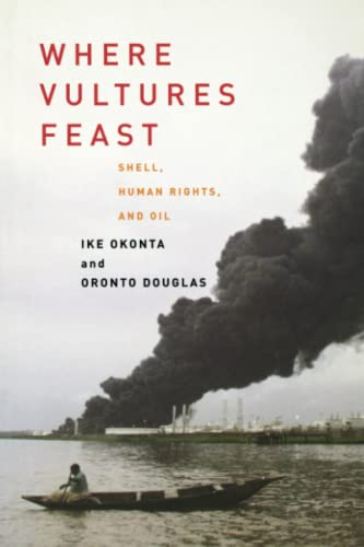 Where Vultures Feast: Shell, Human Rights and Oil (1859844731) by George Monbiot; Ike Okonta; Oronto Douglas