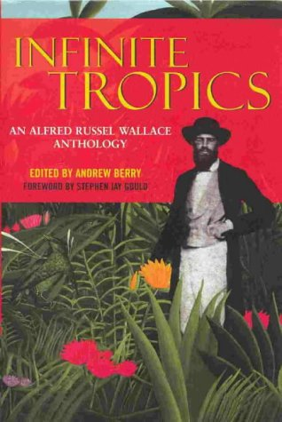 9781859844786: Infinite Tropics: An Alfred Russel Wallace Anthology: An Alfred Russel Wallace Collection