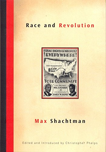 Race and Revolution: Shachtman, Max; Christopher Phelps (Editor)