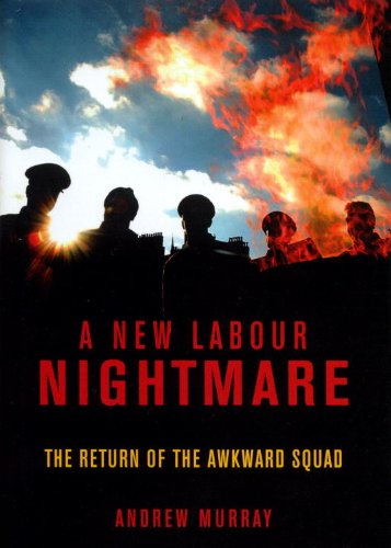 9781859845523: A New Labour Nightmare: The Return of the Awkward Squad