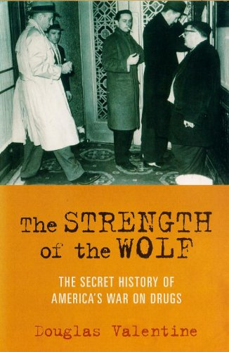 9781859845684: The Strength of the Wolf: The Secret History of America's War on Drugs