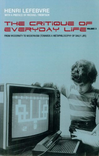 9781859845905: Critique of Everyday Life, Volume III: From Modernity to Modernism (Towards a Metaphilosophy of Daily Life)