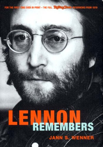 """Lennon Remembers: The Complete """"Rolling Stones"""" Interviews: Jann Wenner"""