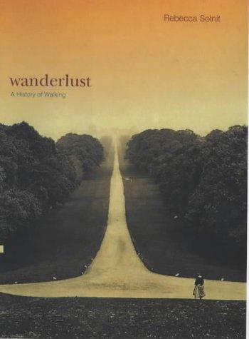 9781859846230: Wanderlust: A History of Walking
