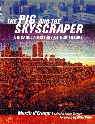 The Pig and the Skyscraper: Chicago -: Marco D Eramo