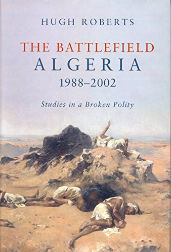 9781859846841: The Battlefield: Algeria 1988-2002, Studies in a Broken Polity