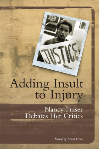 9781859847282: Adding Insult to Injury: Nancy Fraser Debates Her Critics: Social Justice and the Politics of Recognition