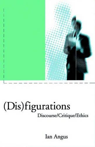 9781859847596: Disfigurations: Discourse/Critique/Ethics