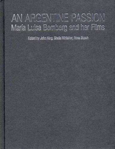 9781859847886: An Argentine Passion: Maria Luisa Bemberg and her Films