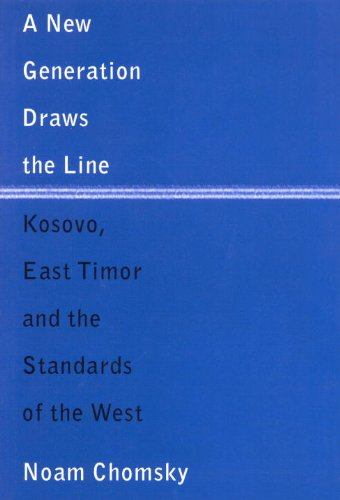 A New Generation Draws the Line: Kosovo,: Chomsky, Noam; Halle,
