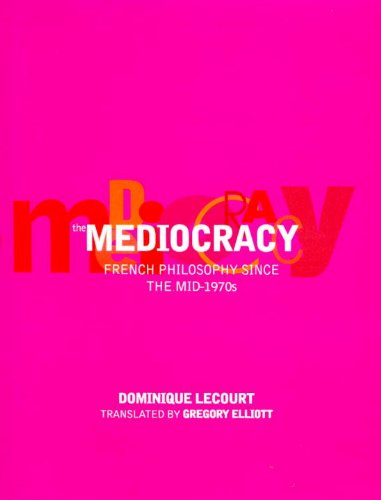 9781859847930: The Mediocracy, The: French Philosophy Since the Mid-1970s