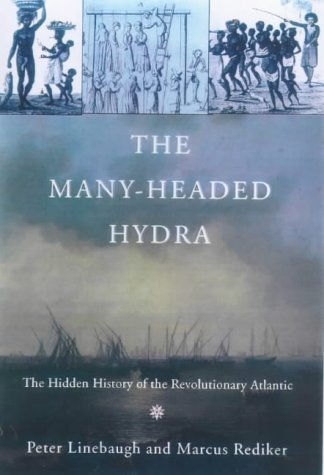 9781859847985: The Many-Headed Hydra: The Hidden History of the Revolutionary Atlantic