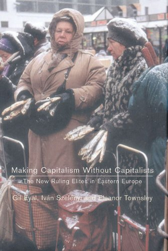 9781859848197: Making Capitalism Without Capitalists: The New Ruling Elites in Eastern Europe