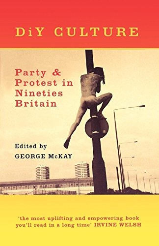 9781859848784: DiY Culture: Party and Protest in Nineties' Britain
