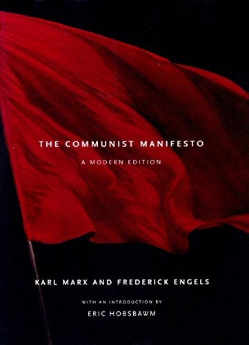 The Communist Manifesto: A Modern Edition: Engels, Friedrich, Marx,
