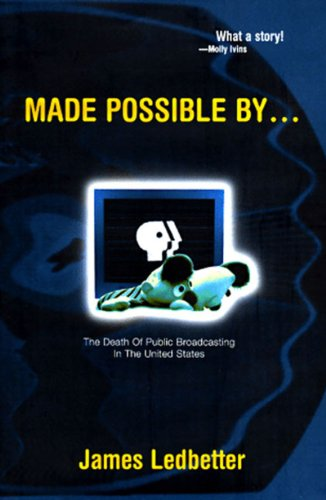 9781859849040: Made Possible By.: The Death of Public Broadcasting in the United States