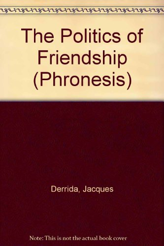 9781859849132: The Politics of Friendship (Phronesis)